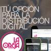 La Oreja Media Group líder en distribución digital de música en todo el mundo en favor del crecimiento de los artistas.