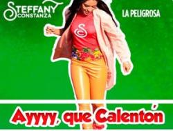 El nuevo tema musical de Steffany Constanza( AYYYY QUE CALENTON) se convierte en el gran éxito de las navidades.