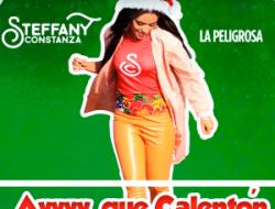 Steffany Constanza La Peligrosa dominando la radio con su cañonazo Navideño «AYYYY QUE CALENTON».
