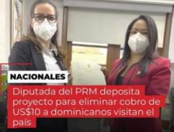 Diputada del PRM deposita proyecto para eliminar cobro de US$10 a dominicanos visitan el país
